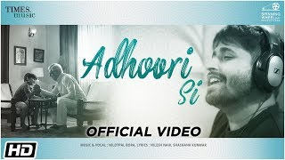 Adhoori Si I Nilotpal Bora I Nilesh Naik I Latest Hindi Song 2019