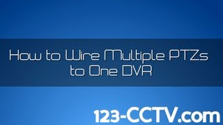 How To Wire Multiple PTZ To One DVR