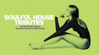 Best Soulful House Tributes