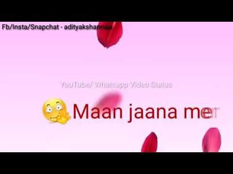 Love whatsapp status (ruth jana tera man jann mera female version)