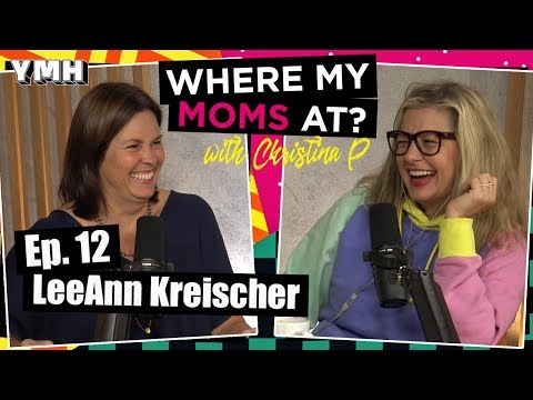 Ep.12 LeeAnn Kreischer | Where My Moms At