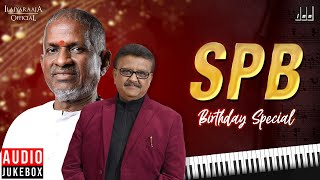 SPB Birthday Special Jukebox | Ilaiyaraaja SPB Songs | Ilaiyaraaja Love Songs | Ilaiyaraaja Official