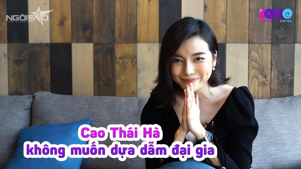Cao Thái Hà không muốn dựa dẫm đại gia   iOne.net