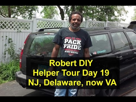Day 19, Robert DIY helper tour, New Jersey, Delaware and Virginia - VOTD