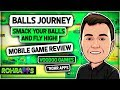 BALLS JOURNEY- Smack your balls and fly high! Voodoo games mobile game review ™ROHR APPS