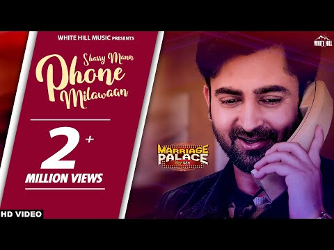 Phone Milawaan (Full Song) Sharry Mann | New Punjabi Song 2018 | White Hill Music