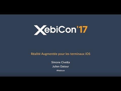 XebiCon'17 Réalité Augmentée pour les terminaux IOS