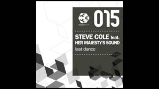 Steve Cole Feat. Her Majesty´s Sound - Last Dance - The Glitz Remix - SBR015
