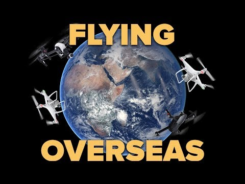 FLYING YOUR DRONE OVERSEAS