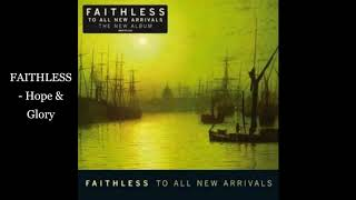 FAITHLESS   Hope & Glory