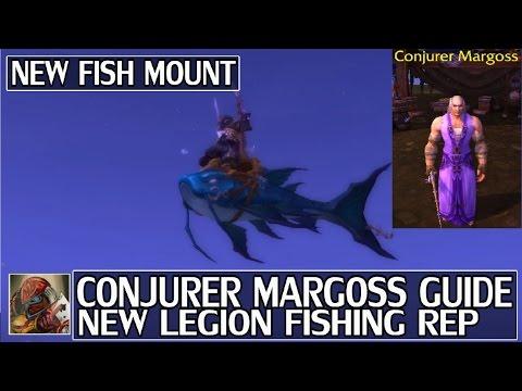 WoW Conjurer Margoss Guide - New Legion Fishing Reputation & Fish Mount!