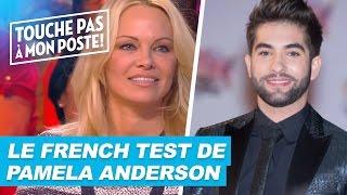 Pamela Anderson passe le French Test dans TPMP !