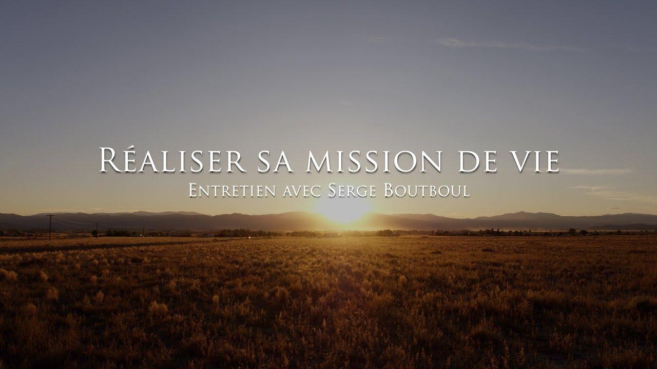 Serge Boutboul : Réaliser sa mission de vie