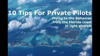 Flying To The Bahamas. 10 Tips For Private Pilots For Easy Crossings.