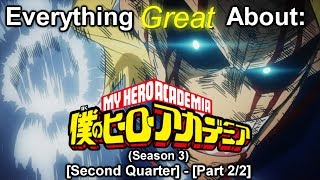 Everything Great About: Boku No Hero Academia | Season 3 | (Second Quarter) [Part 2/2]