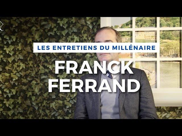 Les Entretiens du Millénaire #2 - Franck Ferrand
