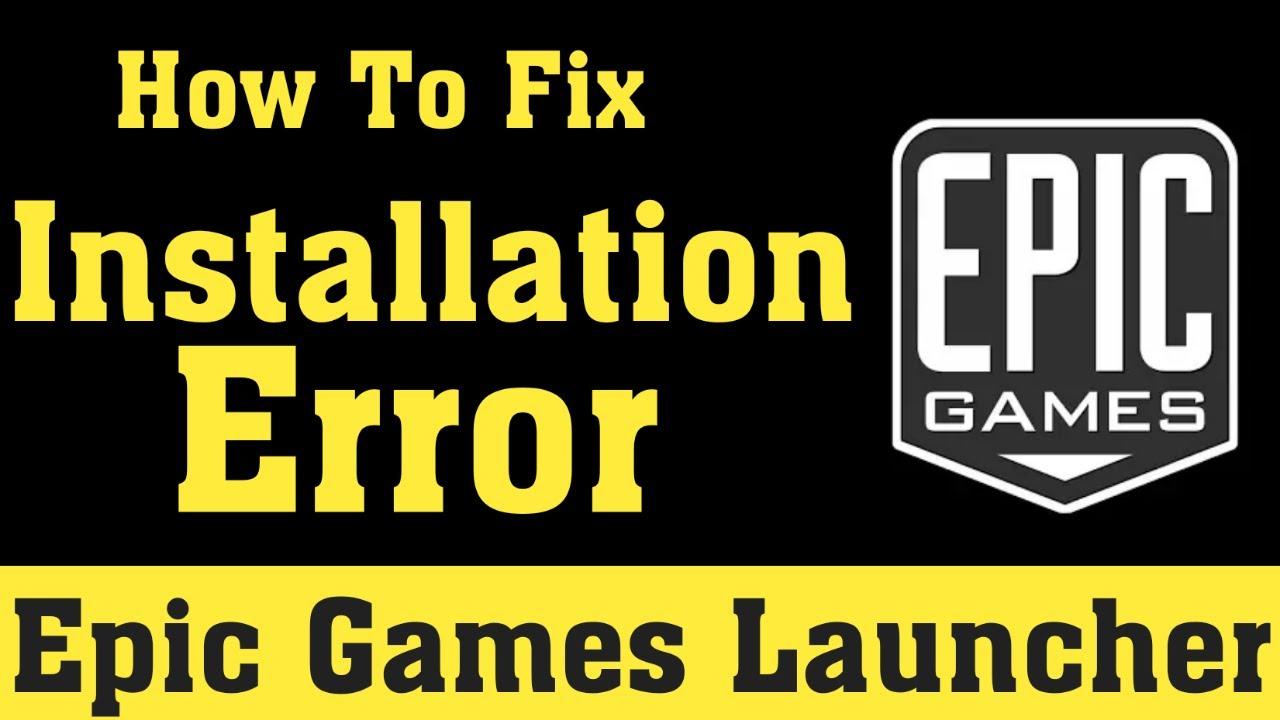 Epic Games Launcher Installation Error | 100% Working Fix ...