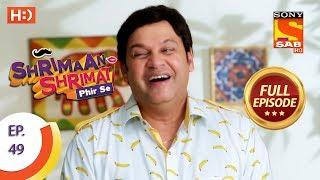 Shrimaan Shrimati Phir Se - Ep 49 - Full Episode - 18th May, 2018