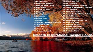 """""""PRAISE YOU ANYWAY"""" Smooth Inspirational Gospel Songs - Country Gospel Music"""
