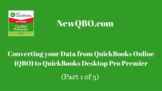 Converting your Data from QuickBooks Online (QBO) to QuickBooks Desktop Pro Premier (Part 1 of 3)