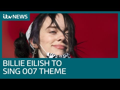 Billie Eilish to sing new James Bond song for 'No Time To Die' | ITV News
