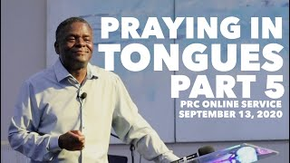 """Praying in Tongues"" Pt. 5, PRC Online Service [September 13, 2020]"
