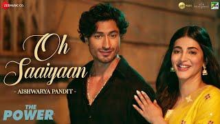Oh Saaiyaan - Female Lyrical | The Power |Vidyut Jammwal, Shruti H|Aishwarya Pandit|Salim-Sulaiman