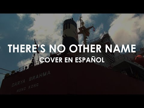 There´s No Other Name (COVER EN ESPAÑOL) - Bethel Music