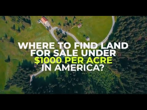 Where to Find Land for Sale under $1000 per Acre in America?
