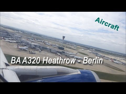 British Airways A320 London Heathrow to Berlin Tegel BA 995