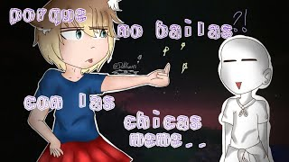 ¿Porque no vas a bailar con las chicas? /meme/gacha life