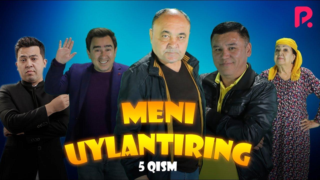 Meni uylantiring (o'zbek serial) | Мени уйлантиринг (узбек сериал) 5-qism