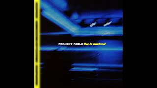 Project Pablo - Live in Montreal (Full Album)