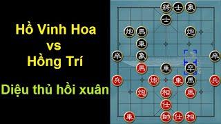 Bình luận cờ tướng : Hồ Vinh Hoa vs Hồng Trí - Diệu thủ hồi xuân