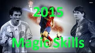[ Lionel Messi Official ] Messi Magic Skills 2015 By Leo Messi