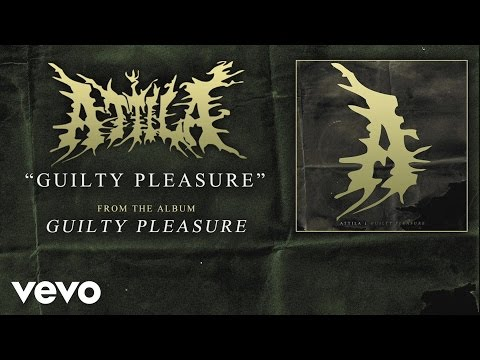 Attila - Guilty Pleasure (audio)