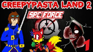 Creepypasta Land 2: SCP Force -Part 1- New Chaos