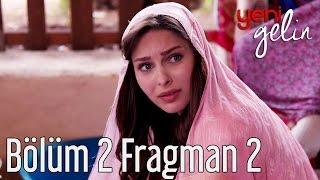 Yeni Gelin 2. Bölüm 2. Fragman