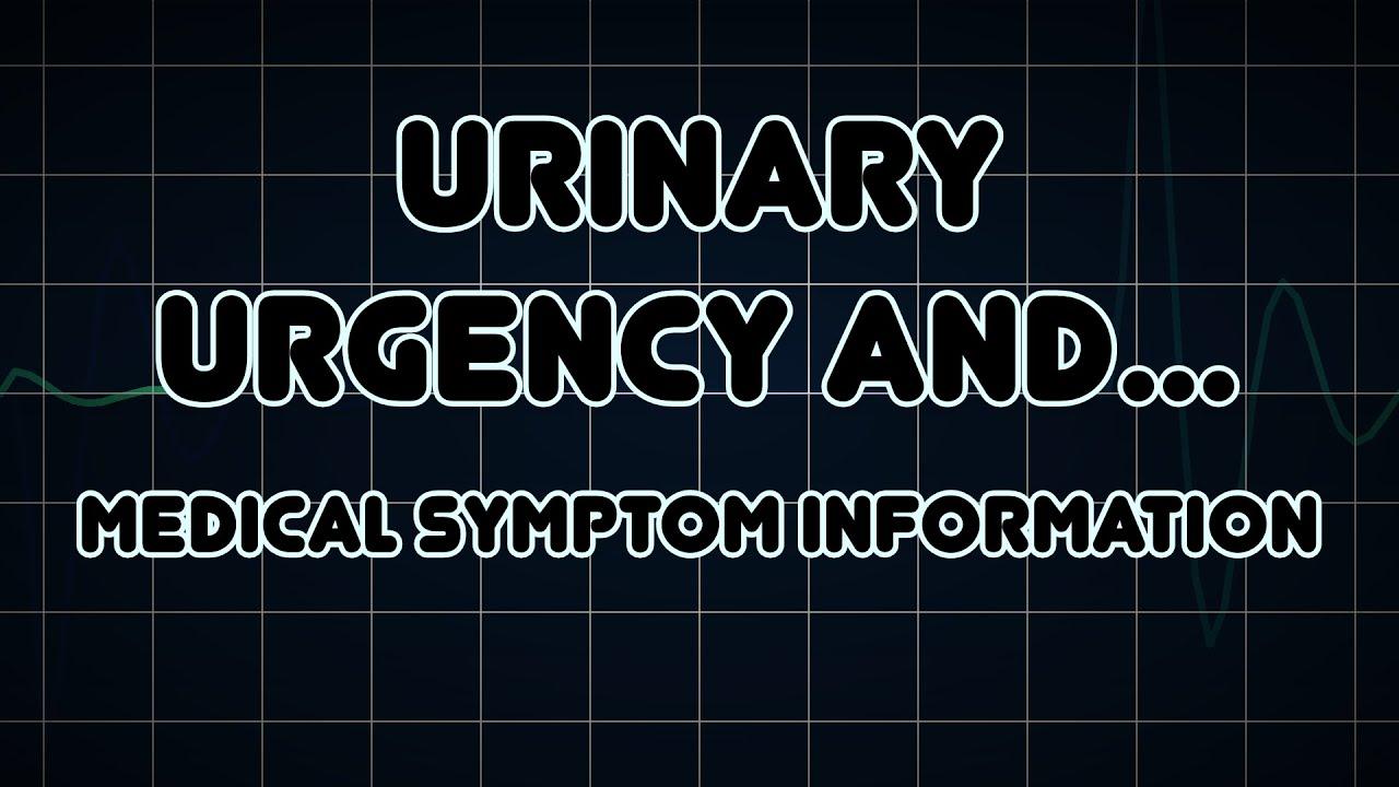 Urinary urgency and Pyuria (Medical Symptom)