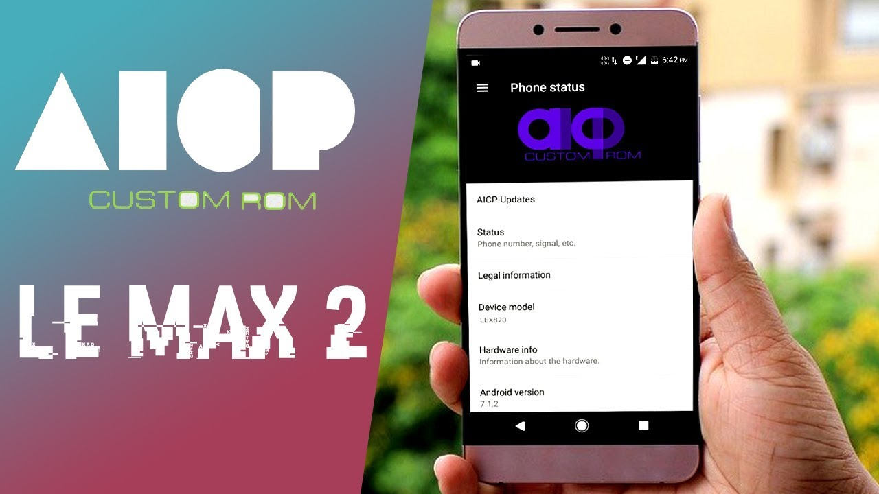 LeEco Le Max 2 AICP Rom (Android 7 1 2 Nougat) | Installation & Features