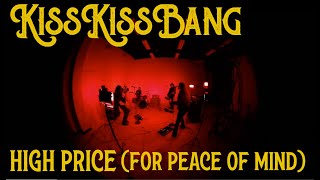 Kiss Kiss Bang - High Price (for Peace of Mind) Official Music Video