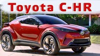 2017 Toyota C-HR. Новый Кроссовер От Тойота. Обзор