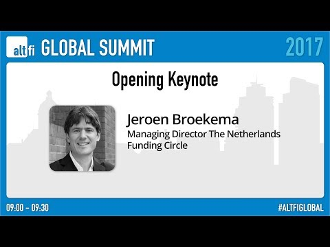 AltFi Global Summit - Opening Keynote - Jeroen Broekema, Funding Circle