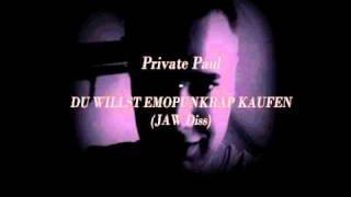 Private Paul - Du willst Emopunkrap kaufen (JAW Diss)