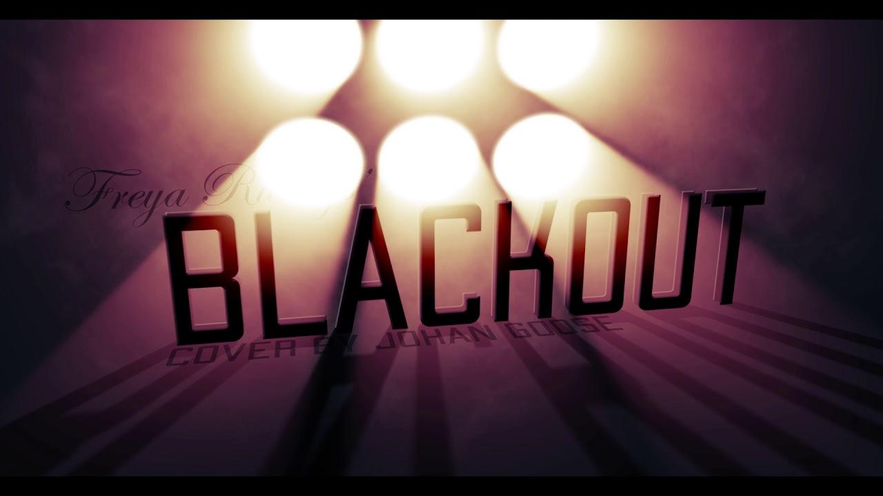 Freya Ridings Blackout Cover By Johan Goose Youtube