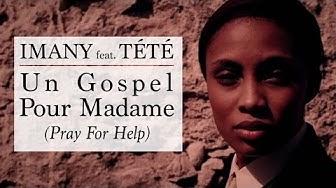 """Imany feat. Tété - """"Un Gospel Pour Madame (Pray For Help)"""" - Clip officiel"""