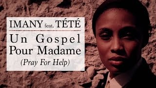 "Imany feat. Tété - ""Un Gospel Pour Madame (Pray For Help)"" - Clip officiel"