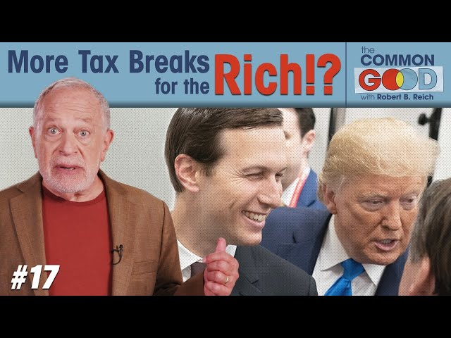 Jared Kushner & Co. Just Got a $160 Billion Tax Windfall | Robert Reich