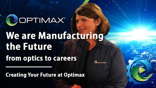 We are Manufacturing the Future - from optics to careers