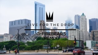 Capital Kings | Live For the Drop (g- Firebears Remix)